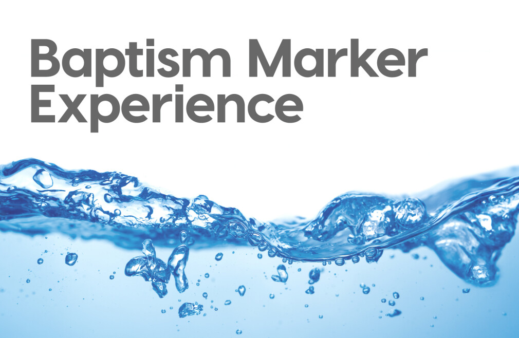 Baptism Marker Experience