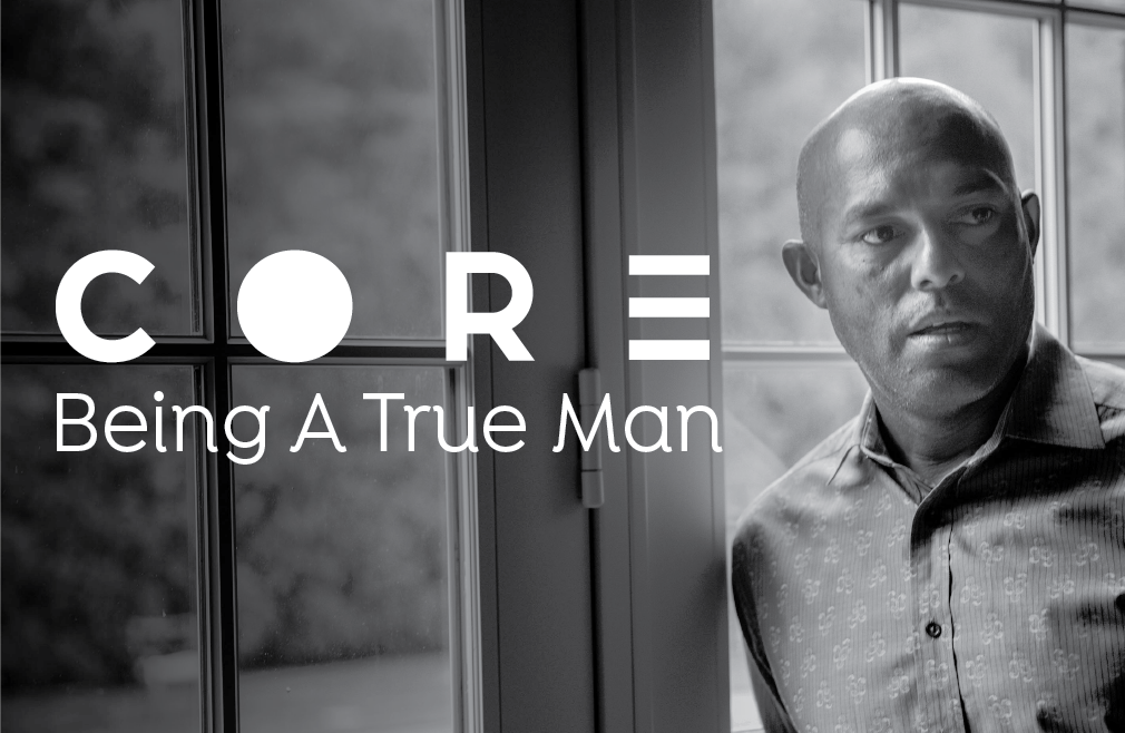 Core Series: Being A True Man