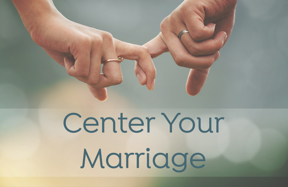 """""""Center Your Marriage"""" Retreat"""