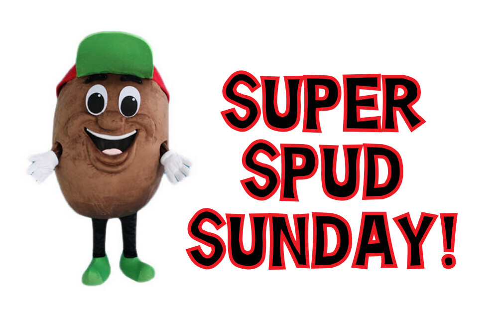 Super Spud Sunday