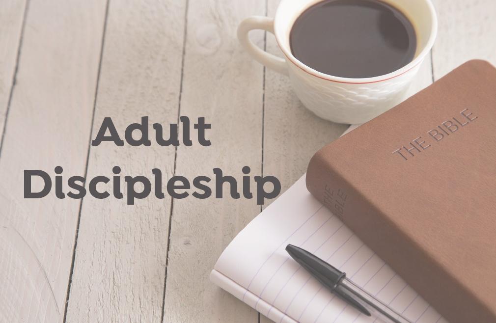 Adult Discipleship Hour (9:45am)